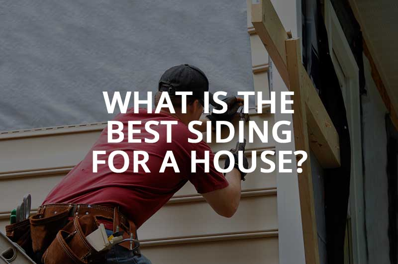 What Is the Best Siding for a House?