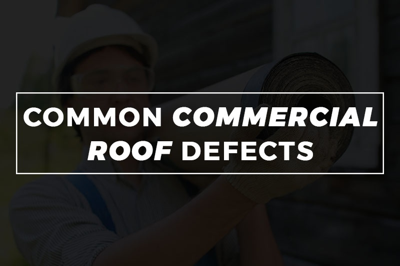 common commercial roof defects