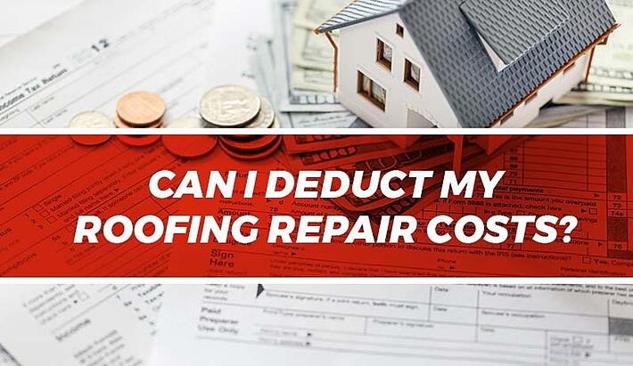 can I deduct my roofing repair costs?
