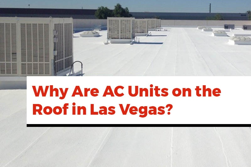 why are ac units on the roof in las vegas?