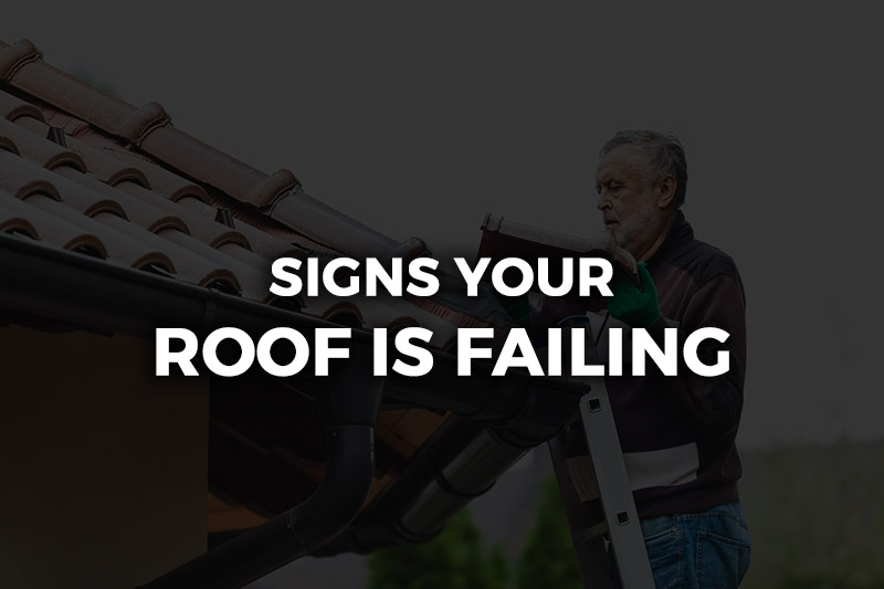 signs your roof is failing