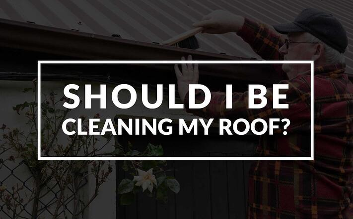 Should I be cleaning my roof?