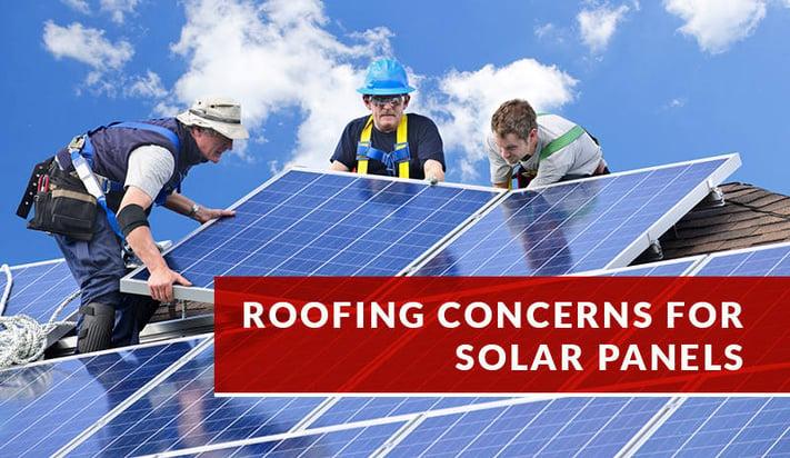 Roofing Concerns for Solar Panels