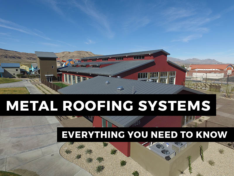 metal roofing systems: everything you need to know