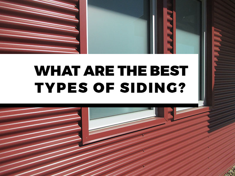 What are the best types of siding?