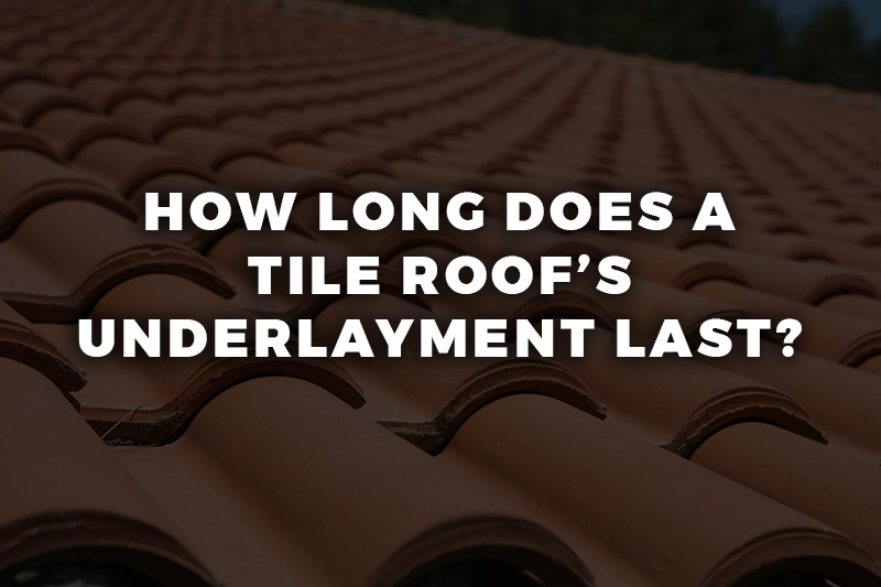 How long does a tile roof's underlayment last?